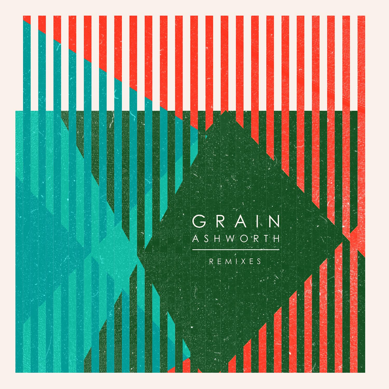 Ashworth 'Grain EP / Grain Remixes'